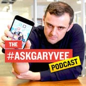 #AskGaryVee Podcast Show with Gary Vaynerchuk