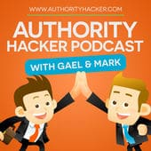 The Authority Hacker Podcast with Gael Breton and Mark Webster
